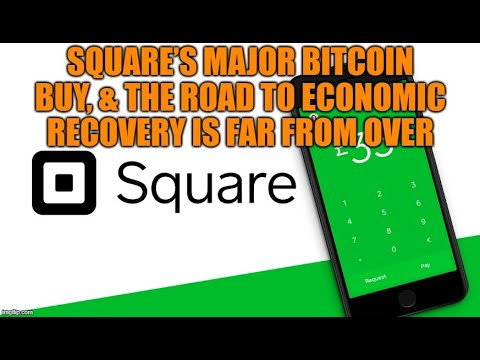 Square's Major Bitcoin Buy, & The Road To Economic Recovery Is Far From Over 10/8/2020