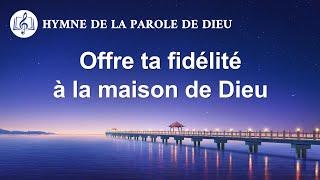 Musique chrétienne en français « Offre ta fidélité à la maison de Dieu »