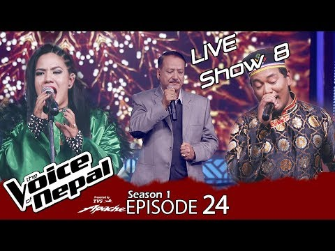 The Voice of Nepal - S1 E24  (Live Show 8)