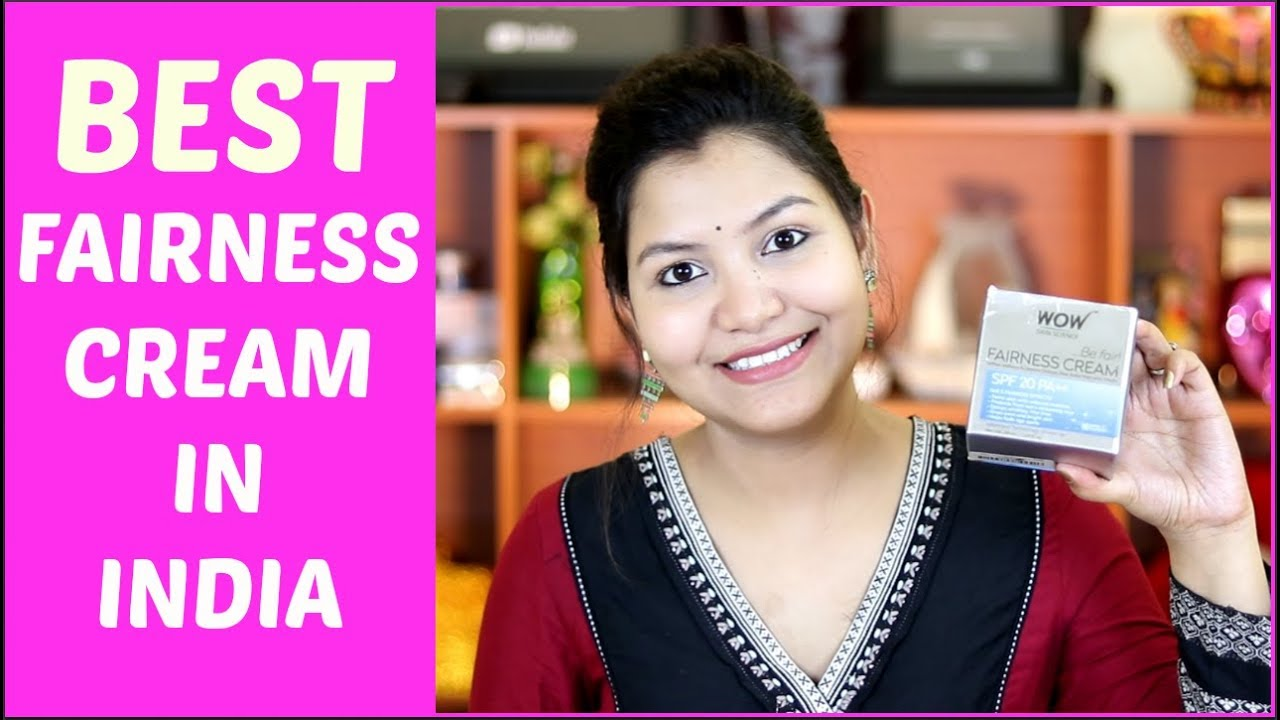 Wow Fairness Cream My Experience Indiangirlchannel