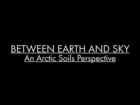 An Arctic Soils Perspective: Between Earth and Sky companion film