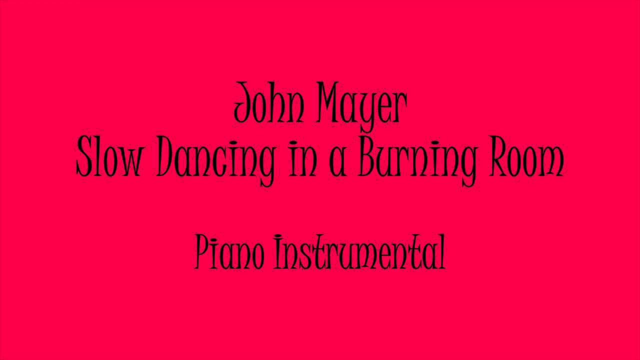 Slow Dancing In A Burning Room John Mayer Free Download