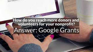 Share your nonprofit cause with the world with Google Grants