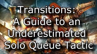 Transitions: A Guide to an Underestimated Tactic in Solo Queue | League of Legends LoL