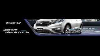 Honda CRV 2015 - Product video(Honda CRV 2015 - Rạng danh vị thế., 2014-11-20T02:32:16.000Z)