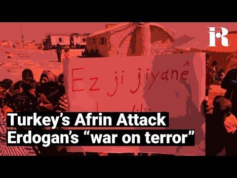"""Turkey's Afrin Attack, Erdogan's so called """"war on terror"""""""