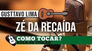 COMO TOCAR | ZÉ DA RECAÍDA | AULA DE VIOLÃO (Gusttavo Lima)