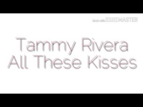 Tammy Rivera - All these kisses (Lyrics)