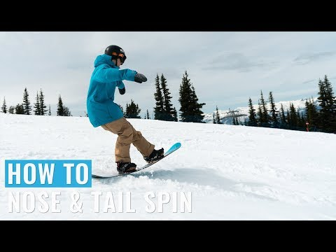 How To Nose & Tail Spin On A Snowboard