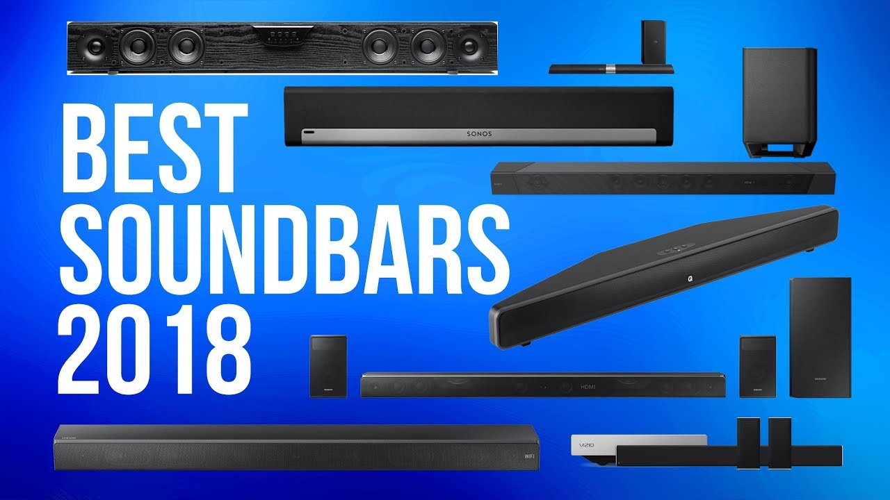 Best Soundbars 2018 Top 10 Music Movies Tv Gaming Youtube