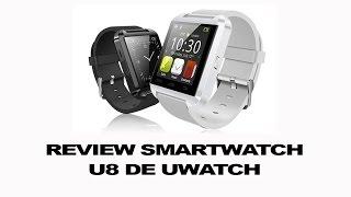 Review reloj inteligente U8 UWatch Smartwatch