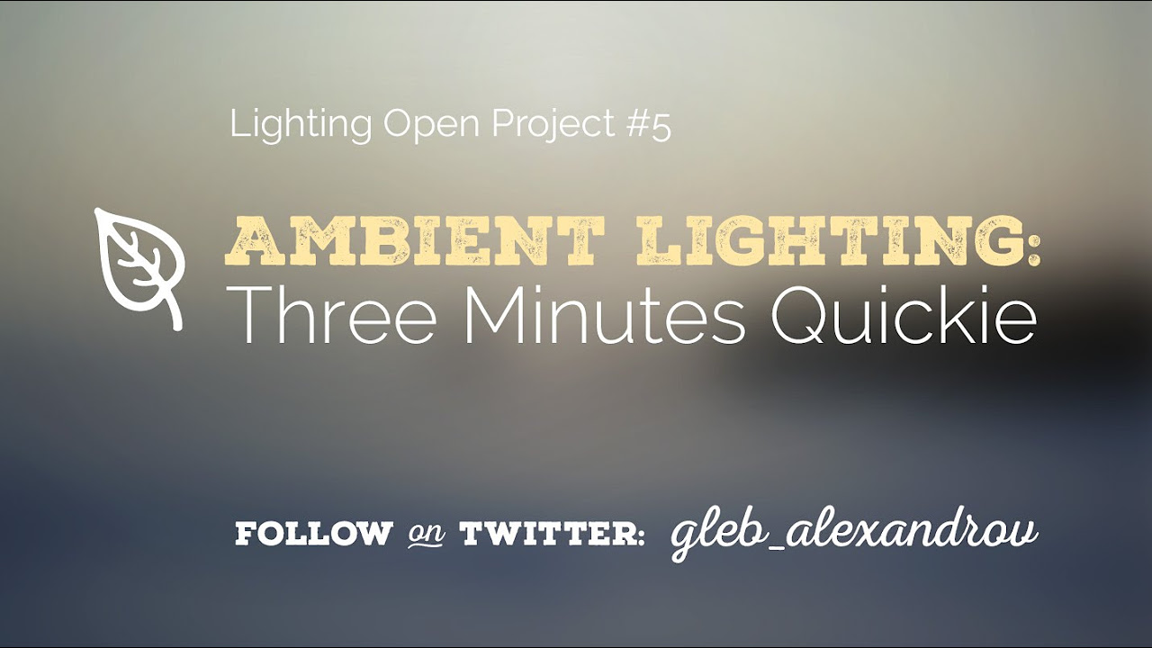 Ambient Lighting Tutorial: 3 Minutes Quickie HD (720p)