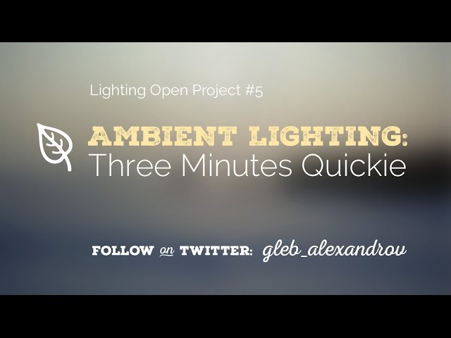 Ambient Lighting Tutorial: 3 Minutes Quickie Standard quality (480p)