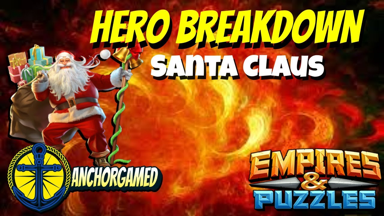 Santa Claus Empires and Puzzles Hero Breakdown