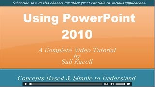 PowerPoint 2010 Tutorial: All You Need to Know About PowerPoint(An easy to follow step-by-step tutorial outlining everything you need to know about PowerPoint whether it is the corporate environment, education or personal ..., 2014-02-15T01:23:03.000Z)