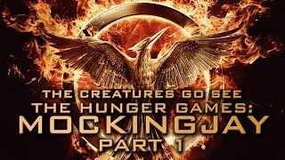 Creatures Go See The Hunger Games: Mockingjay Part 1