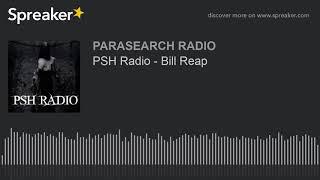 PSH Radio - Bill Reap