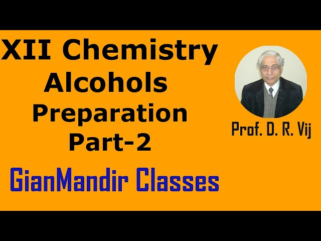 XII Chemistry | Alcohols | Preparation Part-2 by Gaurav Sir