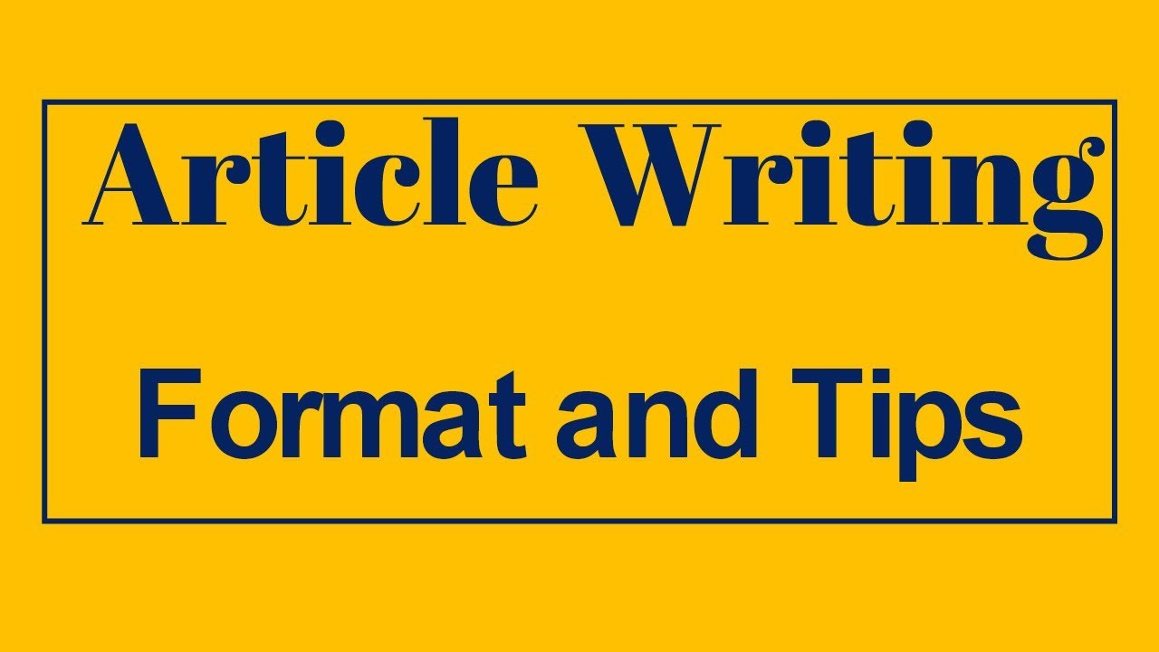 Article Writing, Format and Tips (Explained In Hindi) - YouTube