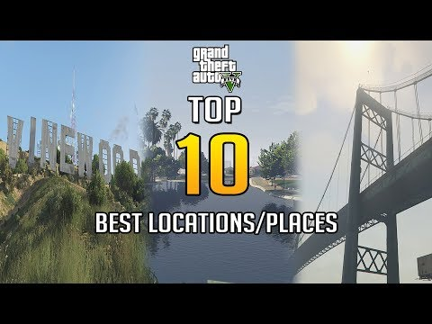 Grand Theft Auto V - Top 10 Best Locations/Places
