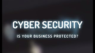 Cyber Security: Is Your Business Secure?