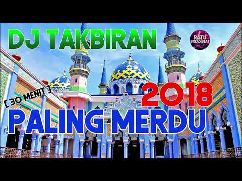 DJ TAKBIRAN 2018 SPECIAL IDUL FITRI REMIX LEBARAN NONSTOP PALING MERDU - RATU BREAKBEAT