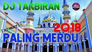 Gambar cover DJ TAKBIRAN 2018 SPECIAL IDUL FITRI REMIX LEBARAN NONSTOP PALING MERDU - RATU BREAKBEAT