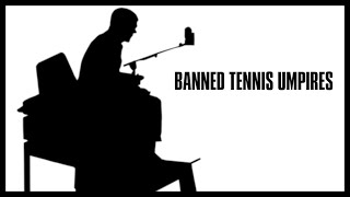 Tennis Umpires Who Have Been Banned or Fired