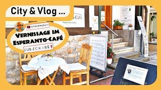 Vernissage im Esperanto-Café … • Herzberg am Harz • City & Vlog …