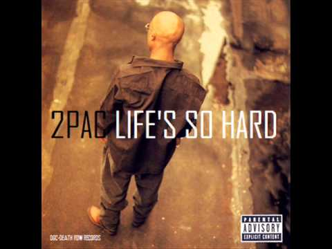 2Pac - Life's So Hard (Second Version) (feat. Snoop Doggy Dogg)