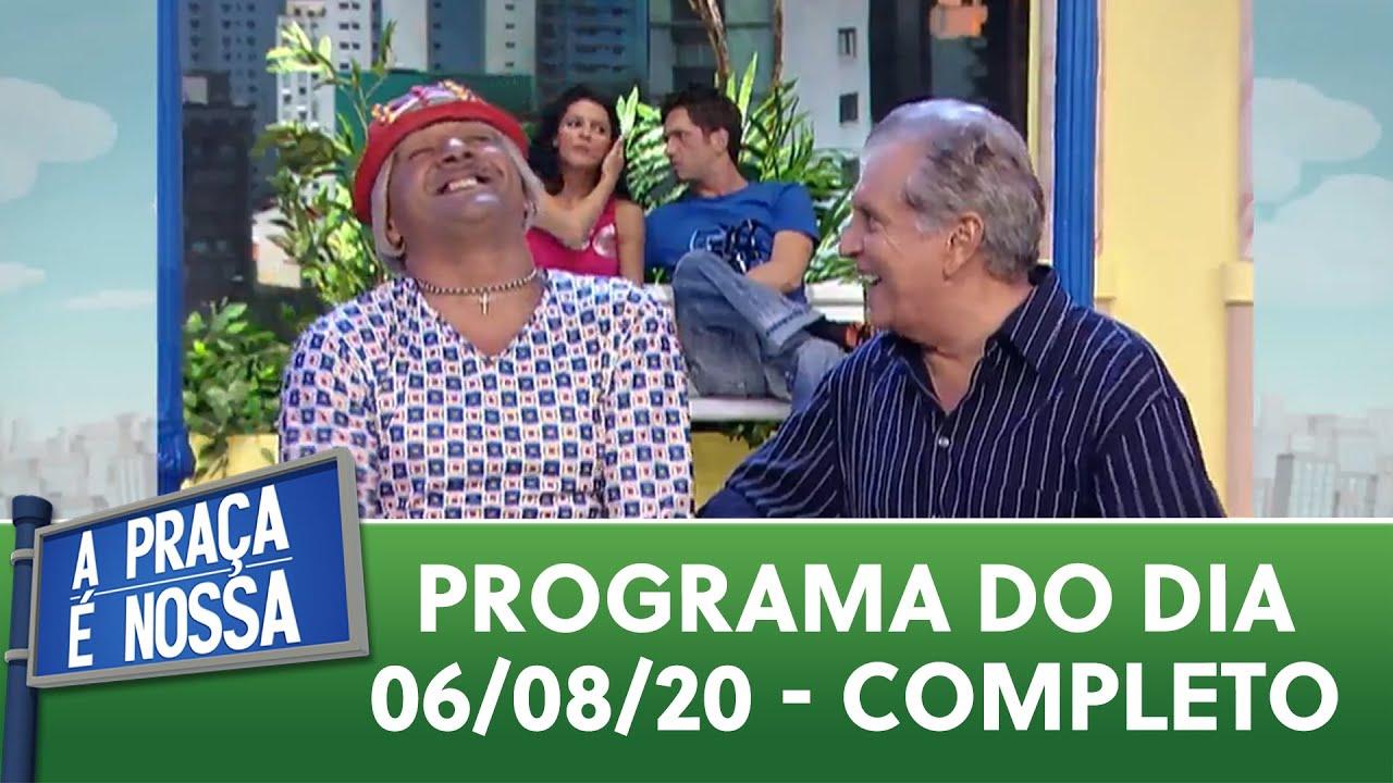 A Praça é Nossa (06/08/20)   Completo