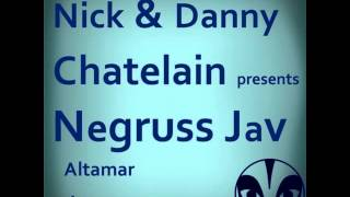 Nick \u0026 Danny Chatelain- Negruss Jav- Altamar ( Original mix )