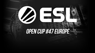 [SC2] ESL Open Cup #47 Europe   Прямой эфир !сетка