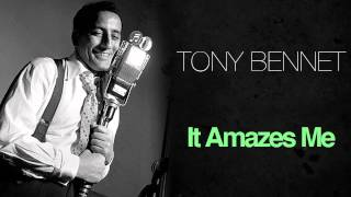Tony Bennett - It Amazes Me