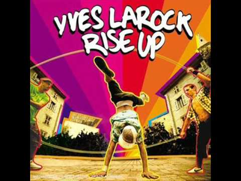Yves LaRock - Rise Up