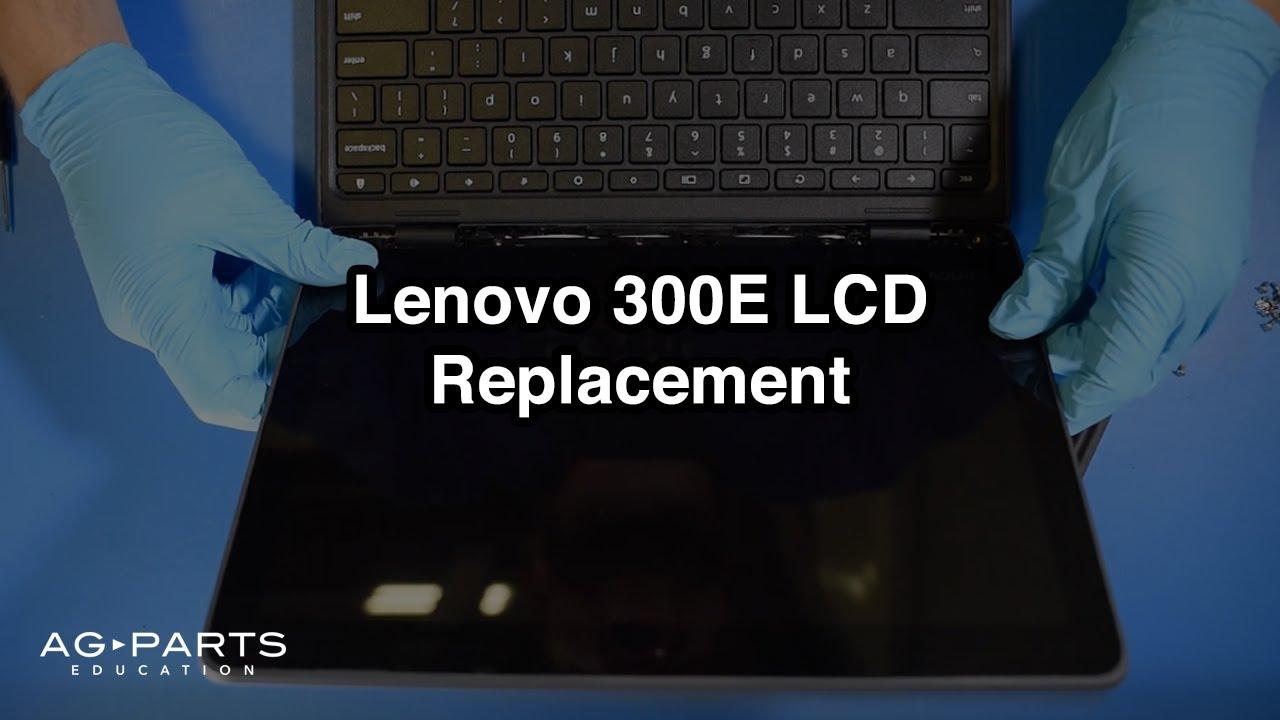 Lenovo 300E Chromebook LCD Replacement