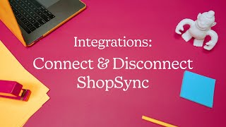 How to Connect or Disconnect ShopSync (October 2020)