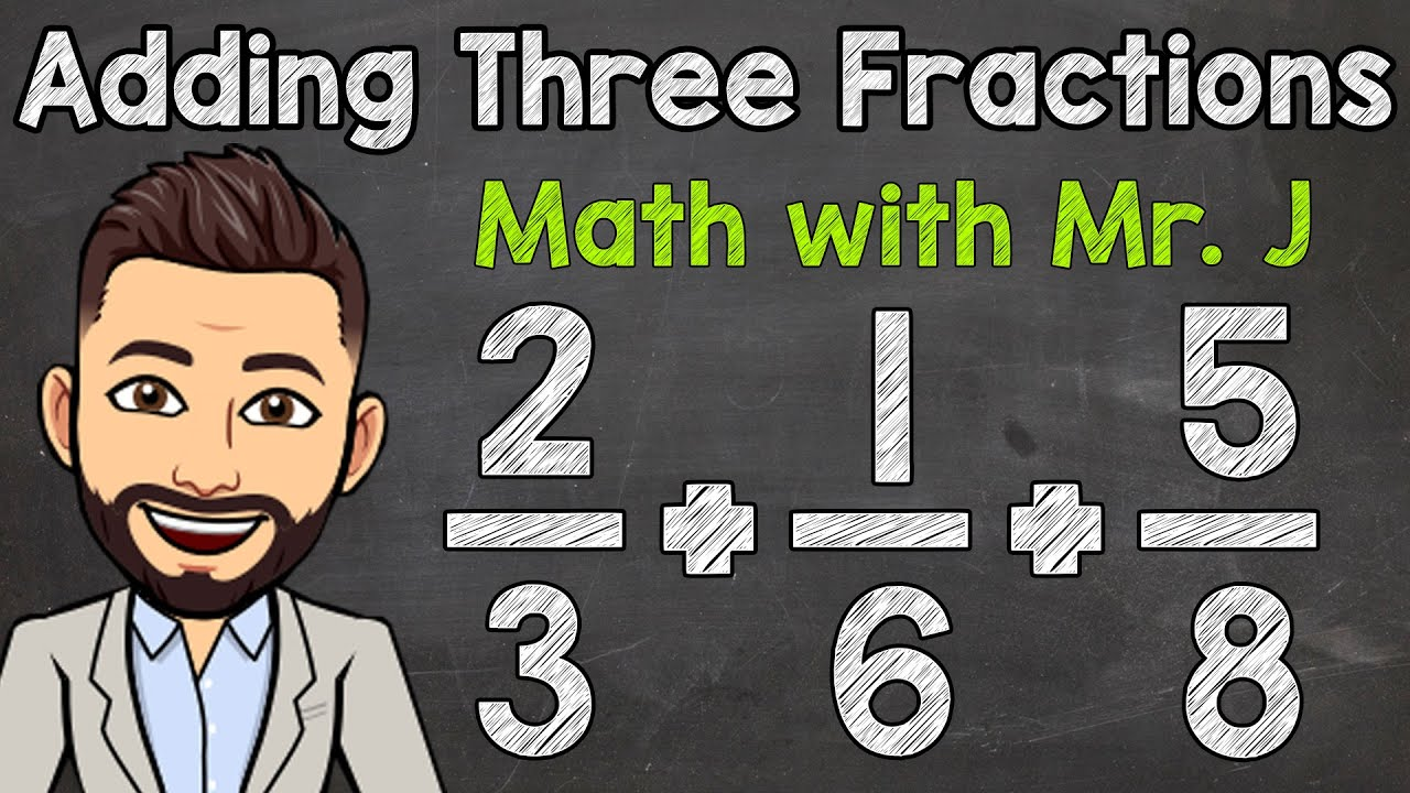 How To Add Three Fractions With Unlike Denominators Math With Mr J Youtube [ 720 x 1280 Pixel ]