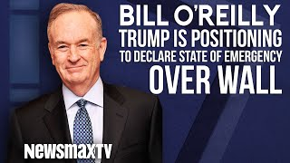 Bill O'Reilly: Trump is Positioning to Declare a State of Emergency