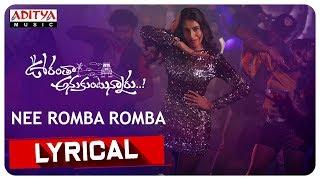 Nee Romba Romba Lyrical | Oorantha Anukuntunnaru | Nawin Vijaya Krishna, Srinivas Avasarala, Megha