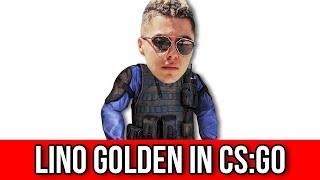 LINO GOLDEN IN CSGO !