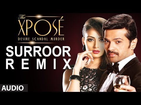 The Xpose: Surroor (Remix) | Full Audio Song | Himesh Reshammiya, Yo Yo Honey Singh
