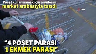 Poşet Kullanmamak İçin Ürünlerini Market Arabasıyla Taşıdı