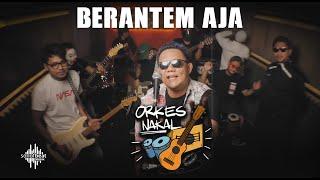 Orkes Nakal - Berantem Aja [Official Music Video]