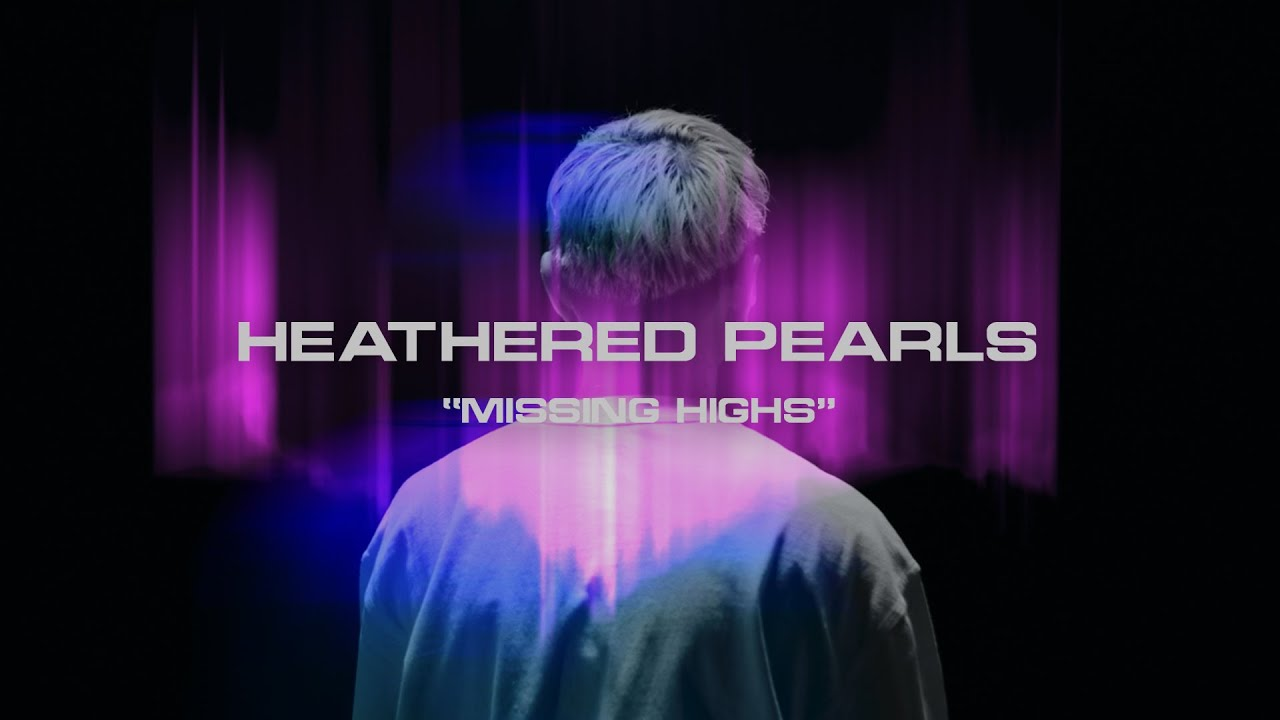 Heathered Pearls - Missing Highs
