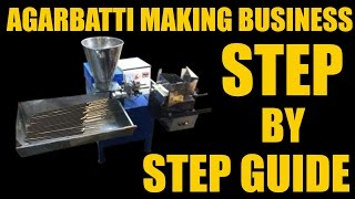 How To Start Agarbatti Manufacturing Business - Step By Step Guide