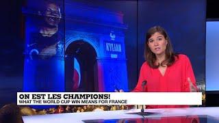Champions du monde! What les Bleus' World Cup win means for France