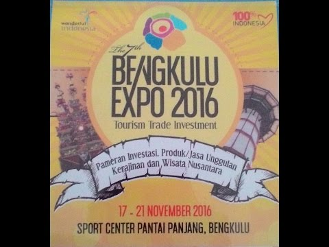 BENGKULU EXPO 2016 TOURISM TRADE INVESTMENT......