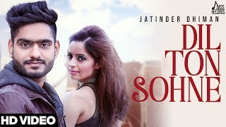 Dil Ton Sohne | (Full HD) | Jatinder Dhiman | New Punjabi Songs 2018 | Latest Punjabi Songs 2018