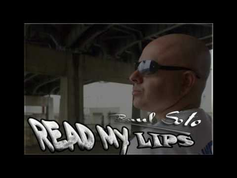 READ MY LIPS - RAUL SOTO